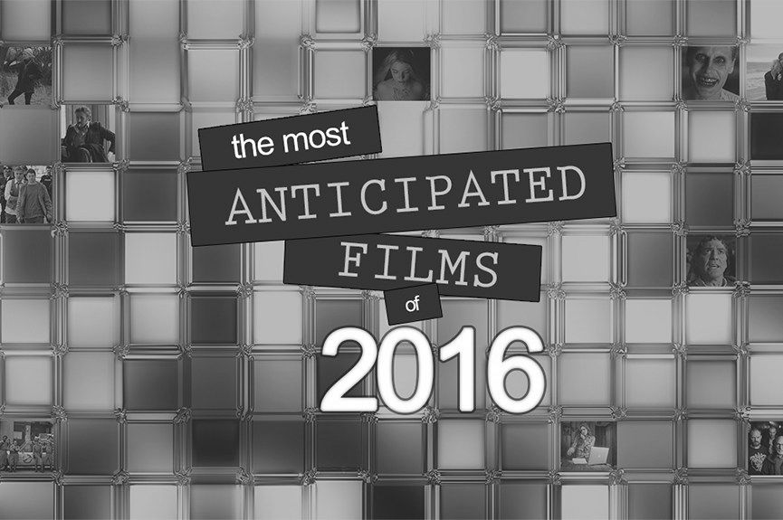 Most Anticipated Movies Of 2016